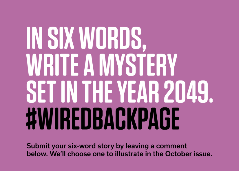 #WIREDBACKPAGE: Mysteries set in 2049 after the first six words
