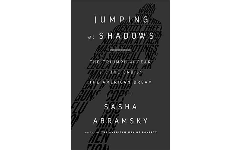 Book Review: Sasha Abramsky's 'Jumping At Shadows' is important but covers little new ground
