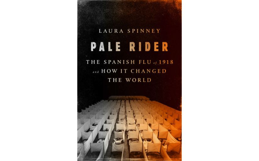 Book Review: Laura Spinney's Pale Rider re-examines 20th Century's biggest tragedy