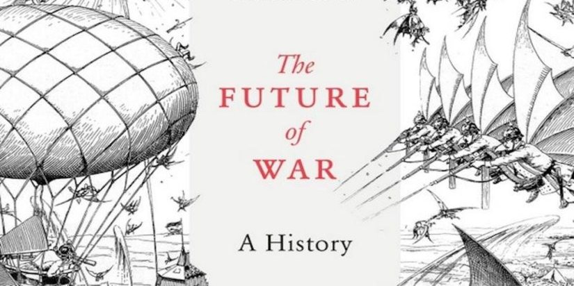 'The Future of War: A History' could be a bit more forward-looking